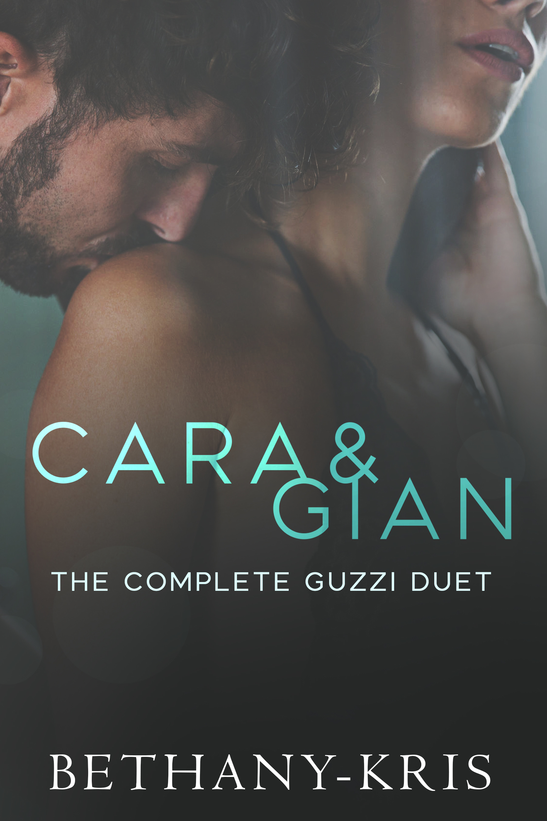 Bethany-Kris - Cara & Gian The Complete Guzzi Duet