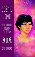 Cosmic Love (S.M. Shuford Poetry Collection Book 1)