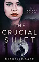 The Crucial Shift (The Ariane Trilogy)