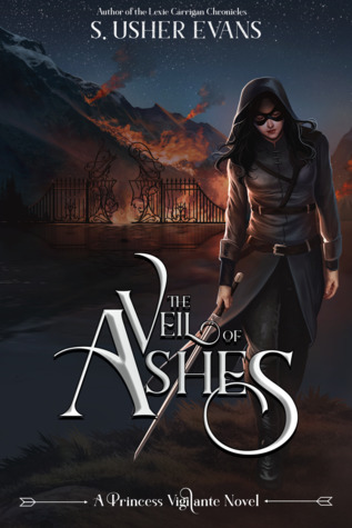 The Veil of Ashes (Princess Vigilante, #2)