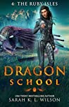 The Ruby Isles (Dragon School #4)