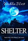 Shelter (Moon Lake #1) by Dahlia West