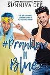 #PrankLove in Blue by Sunniva Dee