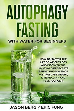 Autophagy Fasting With Water for Beginners: How to Master
