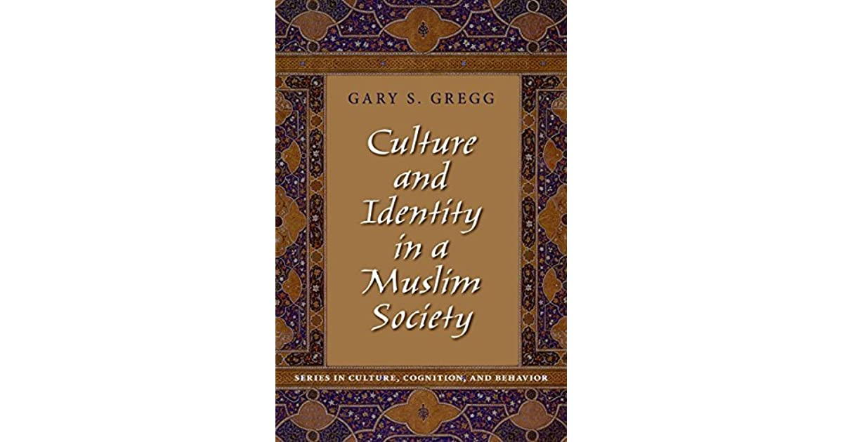 Culture and Identity in a Muslim Society (Culture, Cognition, and Behavior)