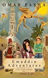 Emaddin Adventures: A Sequel to the 1001 Arabian Nights (Emaddin Adventures #1)