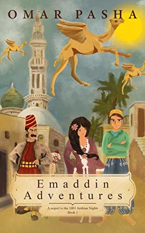 Emaddin Adventures: A sequel to the 1001 Arabian Nights