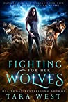 Fighting for Her Wolves (Hungry for Her Wolves, #5)