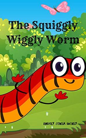 The Squiggly Wiggly Worm