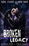 Broken Legacy by Jaymin Eve