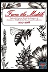 From the Middle, 2017-2018: Selected Creative Works by Students of Manhattan Middle School for Arts and Academics Boulder, Colorado (Volume 4)