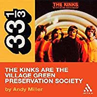 The Kinks are the Village Green Preservation Society (33 1/3)
