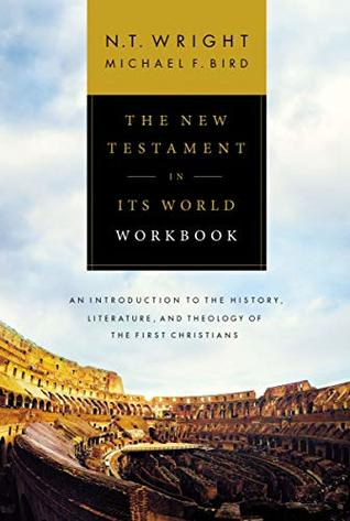The New Testament in Its World Workbook by N.T. Wright