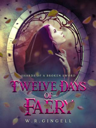 Twelve Days of Faery (Shards of a Broken Sword #1)