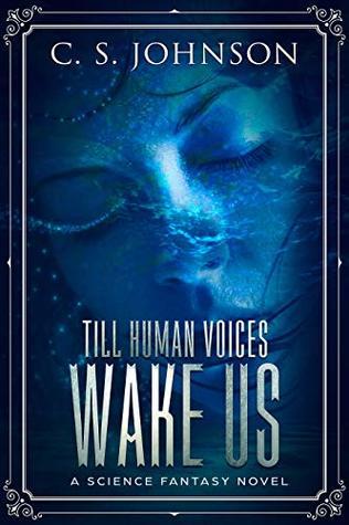 Till Human Voices Wake Us (Till Human Voices Wake Us, #2)