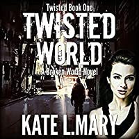 Twisted World (Twisted, #1)