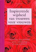 Inspirerende Wijsheid Van Vrouwen Voor Vrouwen By Bj Gallagher