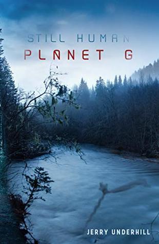 Still Human: Planet G (Still Human: The Colonization of Planet G Book 1)
