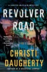 Revolver Road by Christi  Daugherty