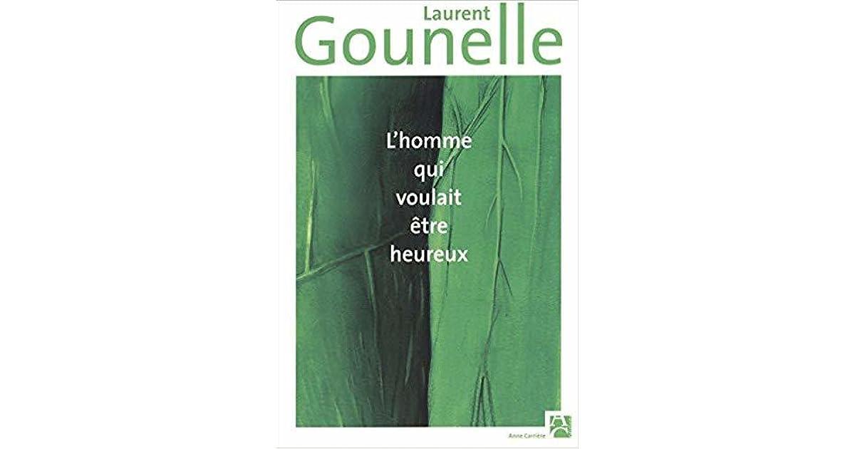 L Homme Qui Voulait Etre Heureux By Laurent Gounelle