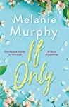 If Only by Melanie    Murphy