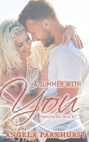 A Summer With You (Wrecking Ball, #2)
