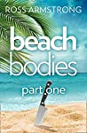Beach Bodies: Part One: A shocking, twisty summer read, perfect for fans of Love Island