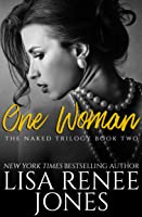 One Woman (Naked Trilogy, #2)