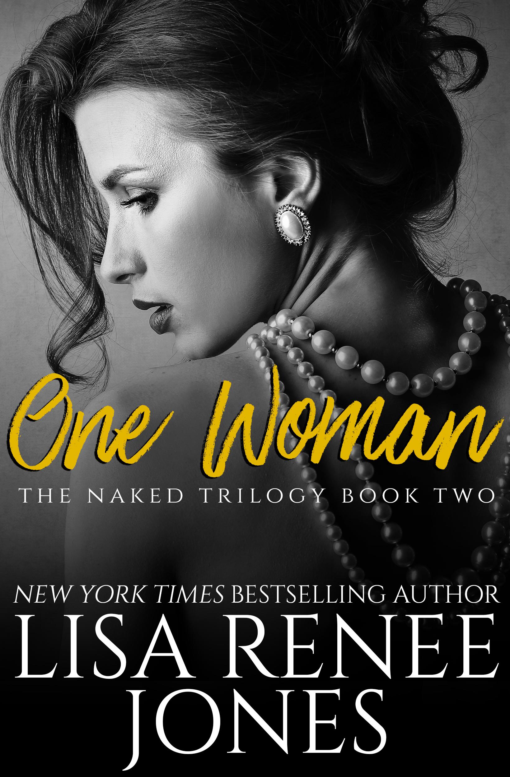 Lisa Renee Jones - Naked Trilogy 2 - One Woman
