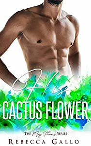 His Cactus Flower (The May Flowers Series )
