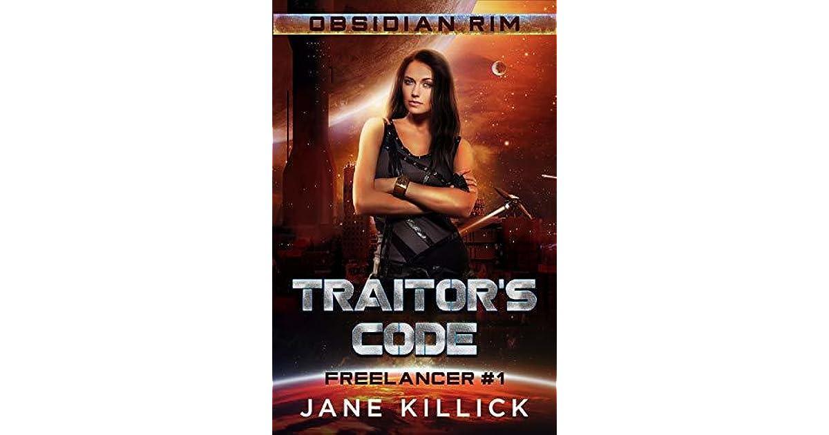 Traitor's Code: Freelancer 1 (Obsidian Rim #3) by Jane Killick
