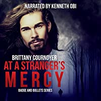 At a Stranger's Mercy (Badge and Bullets, #1)