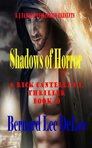 Rick Cantelli, P.I. (Book 10) Shadows of Horror (Rick Cantelli, P.I. Detectives)