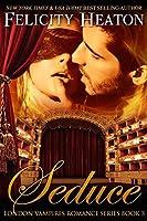 Seduce (London Vampires Romance Series Book 3)