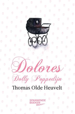 Dolores Dolly Poppedijn by Thomas Olde Heuvelt
