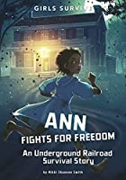 Ann Fights for Freedom (Girls Survive)