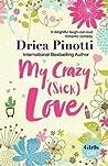 My Crazy (Sick) Love: A delightful laugh-out-loud romantic comedy