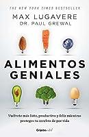 Alimentos geniales (Colección Vital): Vuélvete más listo, productivo y feliz mientras proteges tu cerebro de por vida