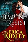 Too Tempting to Resist (Gothic Love Stories, #3)