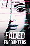 Faded Encounters