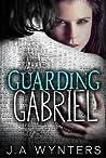 Guarding Gabriel