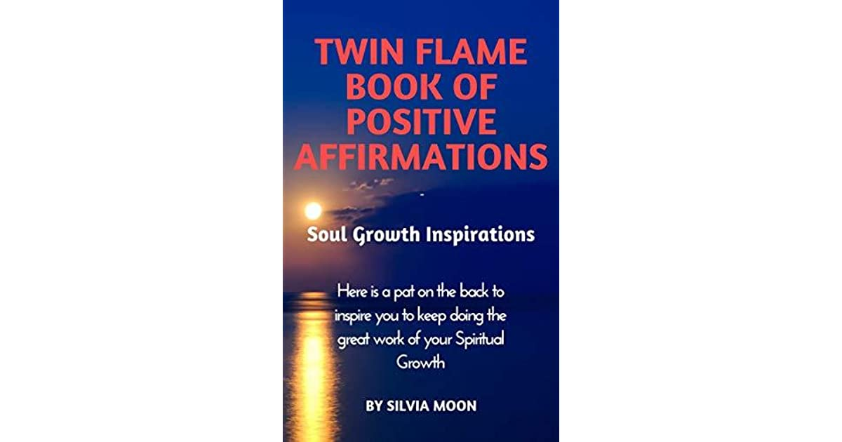TWIN FLAME BOOK OF POSITIVE AFFIRMATIONS: Soul Growth Inspirations