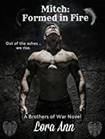 Mitch: Formed in Fire (Brothers of War #3)