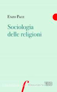 Sociologia delle religioni by Enzo Pace