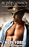 Be My Cowboy (Knox Dude Ranch, #1)