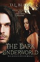 The Dark Underworld
