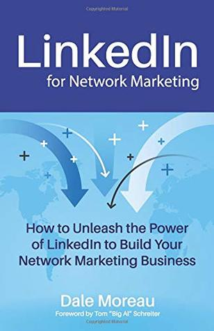 Linkedin For Network Marketing How To Unleash The Power Of