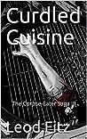 Curdled Cuisine (Corpse-Eater Saga, #3)