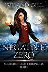 Negative Zero (Soldier of Light Chronicles, #1)