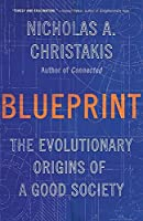 Blueprint: The Evolutionary Origins of a Good Society